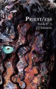 Priest/Ess: Books 1 - 3