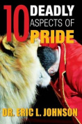 10 Deadly Aspects of Pride