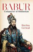Babur: Conqueror of Hindustan