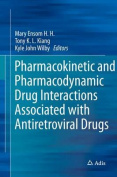 Pharmacokinetic and Pharmacodynamic Drug Interactions Associated with Antiretroviral Drugs