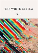The White Review: No. 17