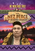 The Nez Perce of the Pacific Northwest (We Were Here First