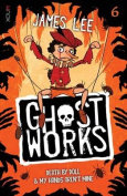 Ghostworks Book 6