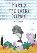 Rusty the Dusty Dolphin