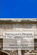 Tertullian's Defense of the Christian Faith
