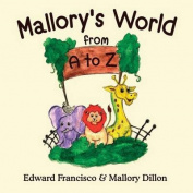 Mallory's World from A to Z