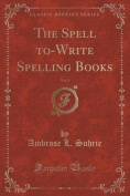 The Spell To-Write Spelling Books, Vol. 3