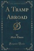 A Tramp Abroad, Vol. 1