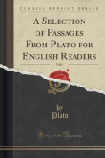 A Selection of Passages from Plato for English Readers, Vol. 1