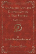 An Arabic English Dictionary on a New System, Vol. 2 of 2