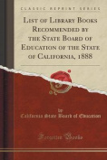 List of Library Books Recommended by the State Board of Education of the State of California, 1888