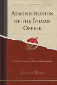 Administration of the Indian Office