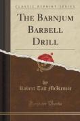 The Barnjum Barbell Drill