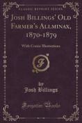 Josh Billings' Old Farmer's Allminax, 1870-1879