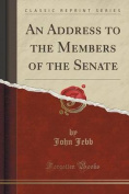 An Address to the Members of the Senate