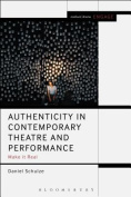 Authenticity in Contemporary Theatre and Performance