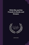 With Elia and His Friends in Books and Dreams