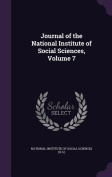 Journal of the National Institute of Social Sciences, Volume 7