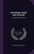 Knowledge, Belief and Certitude
