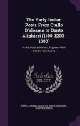 The Early Italian Poets from Ciullo D'Alcamo to Dante Alighieri (1100-1200-1300)