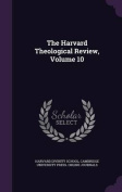 The Harvard Theological Review, Volume 10