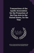 Transactions of the Apollo Association for the Promotion of the Fine Arts in the United States, for the Year