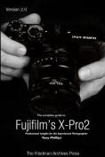 The Complete Guide to Fujifilm's X-Pro2