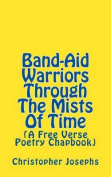 Band-Aid Warriors Through the Mists of Time