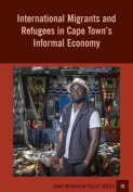 International Migrants and Refugees in Cape Townis Informal Economy