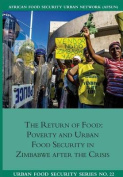 The Return of Food. Poverty and Urban Food Security in Zimbabwe After the Crisis