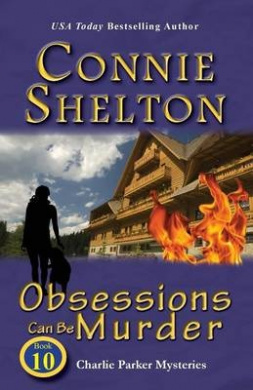 Obsessions Can Be Murder: Charlie Parker Mysteries, Book 10 (Charlie Parker New Mexico Mystery)