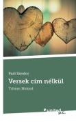Versek CIM Nelkul [HUN]