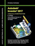 Autodesk Inventor 2017 - Aufbaukurs Konstruktion [GER]