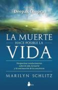 La Muerte Hace Posible La Vida [Spanish]