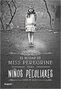 El Hogar de Miss Peregrine Para Ninos Peculiares = Miss Peregrine's Home for Peculiar Children [Spanish]