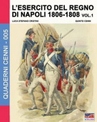 L'Esercito del Regno Di Napoli 1806-1808 Vol. 1  [ITA]