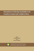 Innovations in Achieving Sustainable Food Security in Eastern and Southern Africa