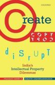 Create, Copy, Disrupt
