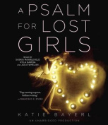 A Psalm For Lost Girls, A [Audio]