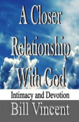 A Closer Relationship with God