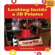 Looking Inside a 3D Printer (21st Century Skills Innovation Library
