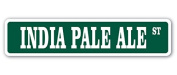 INDIA PALE ALE Street Sign gift drink drinker beer bar happy hour ipa brew micro