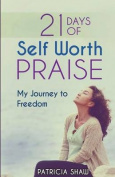 21 Days of Self Worth Praise