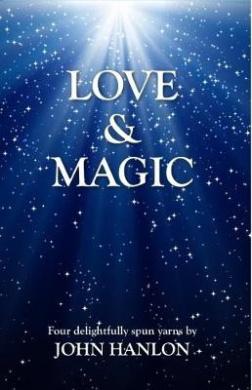 Love & Magic  : Four Delightfully Spun Yarns