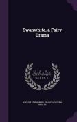 Swanwhite, a Fairy Drama