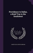 Providence to Dallas, a Brief Trip to the Southwest
