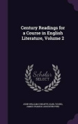 Century Readings for a Course in English Literature, Volume 2