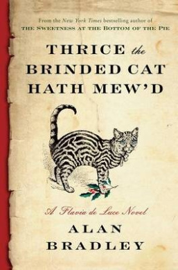 Thrice the Brinded Cat Hath Mew'd (Flavia de Luce Mystery)