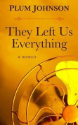 They Left Us Everything [Large Print]