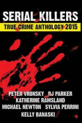 2015 Serial Killers True Crime Anthology, Volume II - Large Print